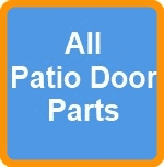 All Patio Door Parts